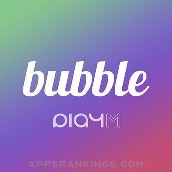 bubble for PLAY M app reviews